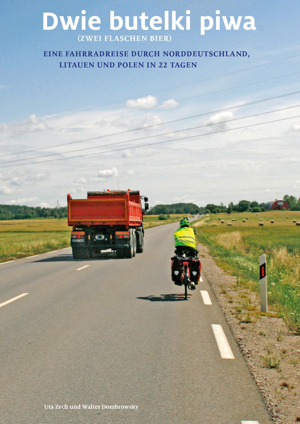 Eine Radreise über 1840 km in 22 Tagen.